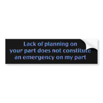 Lack of Planning Bumper Sticker