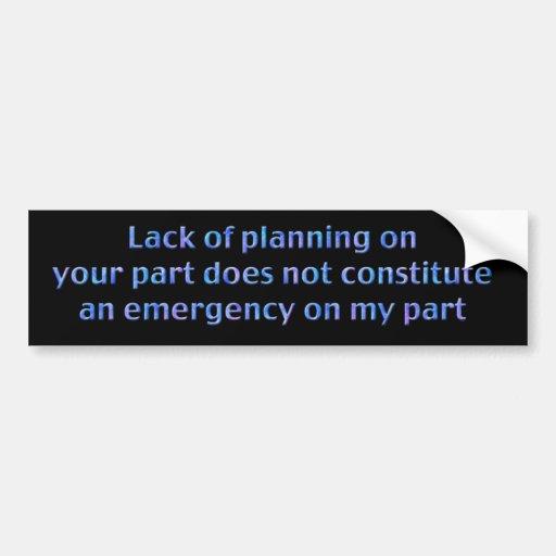 Lack of Planning Bumper Sticker