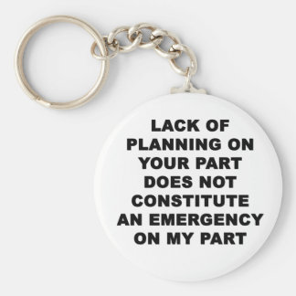 Lack of Planning Keychain