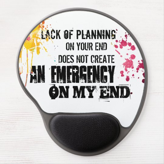Lack Of Planning Quote Gel Mouse Pad Zazzlecom