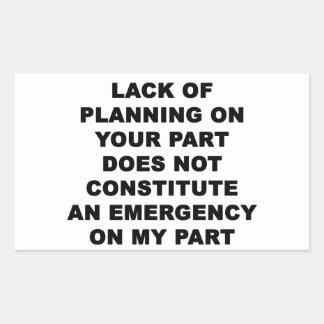 Lack of Planning Rectangular Sticker
