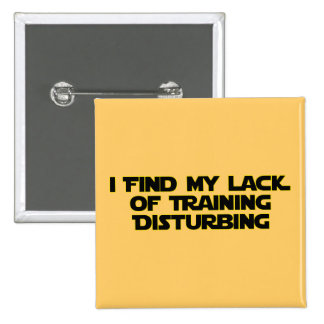 Lack of Training Pinback Button