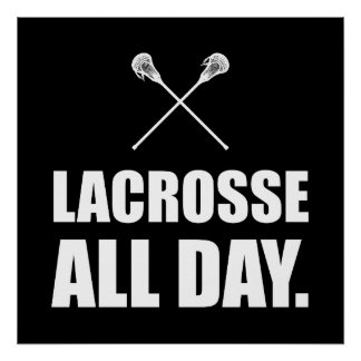 Lacrosse All Day White Poster
