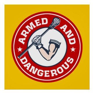 Lacrosse Armed and Dangerous poster