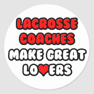 Lacrosse Coaches Make Great Lovers Round Stickers