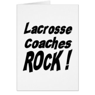 Lacrosse Coaches Rock! Greeting Card