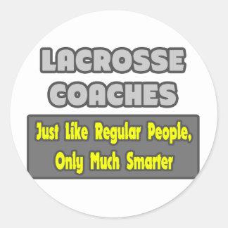 Lacrosse Coaches Smarter Round Sticker