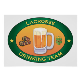 Lacrosse Drinking Team Poster