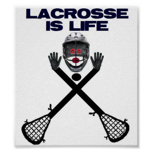 Lacrosse is Life Poster