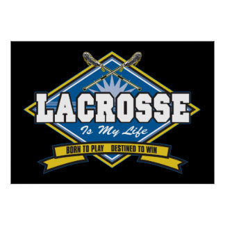 Lacrosse is My Life Poster
