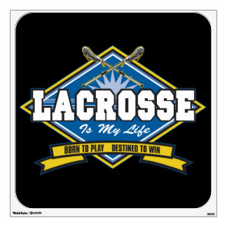 Lacrosse is My Life Room Graphics