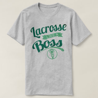 Lacrosse Like A Boss Tee Shirt