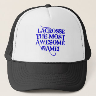 lacrosse most awesome game! trucker hat