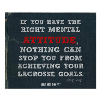 Lacrosse Poster with Attitude and Goals!