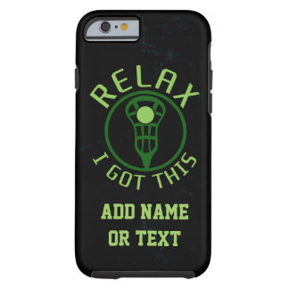 Lacrosse ReLAX I Got This Tough iPhone 6 Case