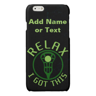 Lacrosse ReLAX I Got This Glossy iPhone 6 Case
