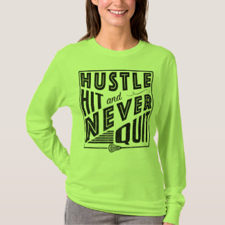Lacrosse Tee, Hustle Hit Never Quit T-Shirt