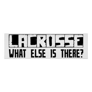 Lacrosse What Else Is There? Poster