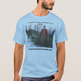 laczak hauling tree, I bought my tree at Laczak... T-Shirt