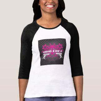 Ladies 2 die 4 long sleeve tee shirt