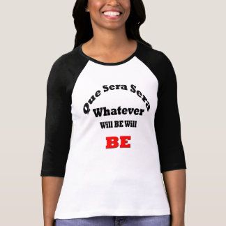 Ladies 3/4Sleeve Raglan White/Black -QUE SERA SERA T-Shirt