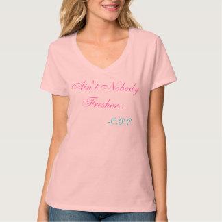 Ladies Ain't Nobody Fresher Tee by C.P.C.