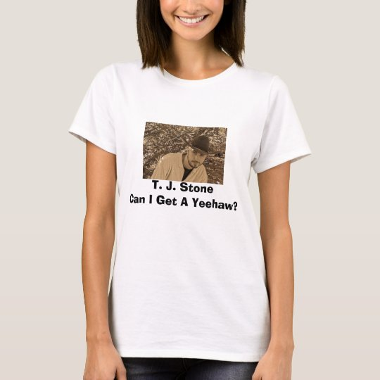 Ladies Can I Get A Yeehaw? Basic T-Shirt