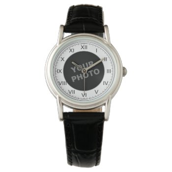 Ladies Custom Watch Roman Numerals Your Image by DigitalDreambuilder at Zazzle
