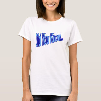 "Ladies ""Did You Know..."" Fact #2 T-Shirt"