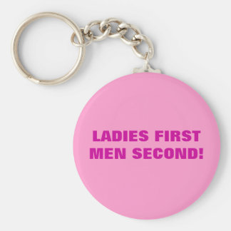 LADIES FIRST MEN SECOND! KEYCHAIN