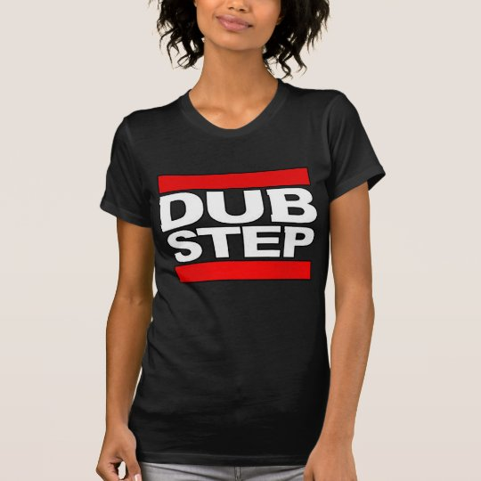 ladies girls ladys womens DUBSTEP T-Shirt