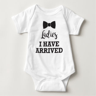 Ladies I Have Arrived Baby Bodysuit
