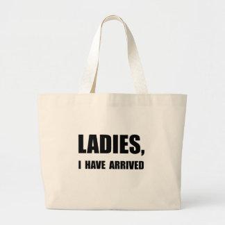 Ladies I Have Arrived Large Tote Bag