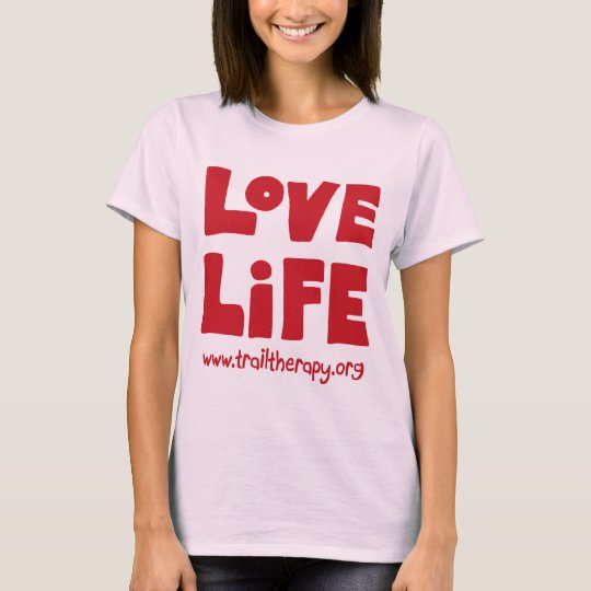 Ladies' Love Life Cotton T-Shirt