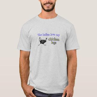 Ladies love my chicken legs T-Shirt