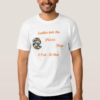 Ladies love the Pisces Man T Shirts