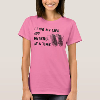 Ladies' LS - I live my life 400 meters at a time T-Shirt