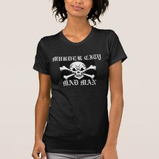 Ladies - MURDER CITY MAD MAN (black) W/ Skull T-Shirt