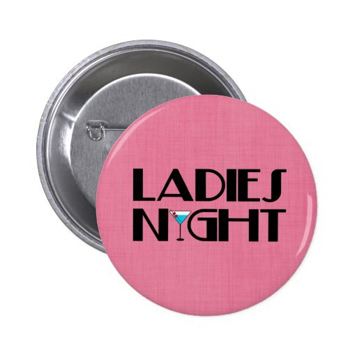 Ladies Night Buttons