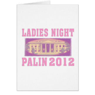 Ladies Night Palin 2012 Card