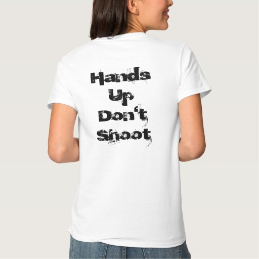 Ladies shirt hands up don 39 t shoot for Full hand t shirts for womens