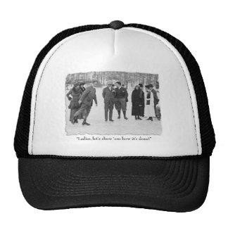 Ladies, Show Him How It's Done! Trucker Hat