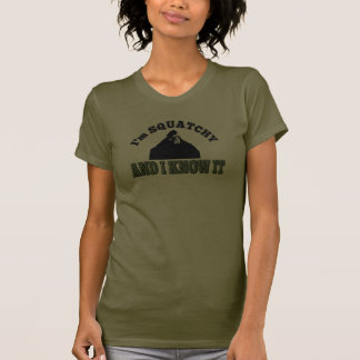 Ladies Squatchy and I Know it! Tshirt