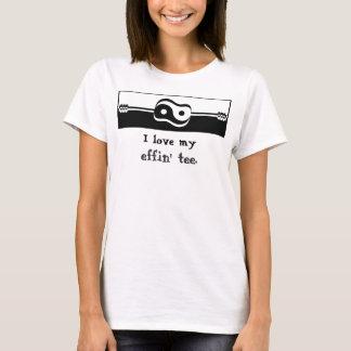 Ladies Tee - I love my effin' tee.