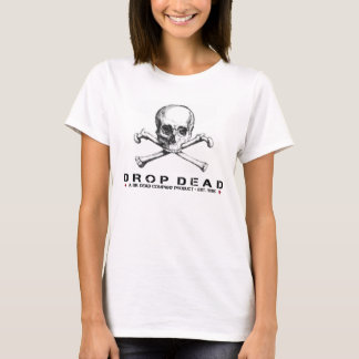 Ladies Top with Drop Dead Text and Skull Print