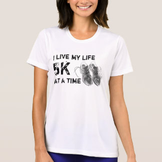 Ladies' wicking SS - I live my life 5K at a time T Shirt