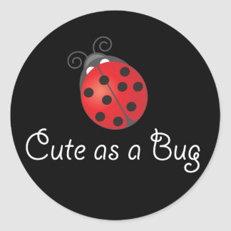 Lady Bug - Cute as a Bug Classic Round Sticker