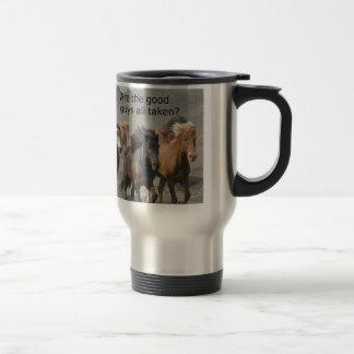 Lady Horse Gossip: Are The Good Guys All Taken? Travel Mug
