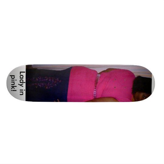 Lady in pink! skateboard deck