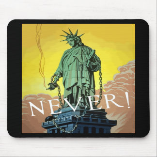 Lady Liberty In Chains -- Never Mouse Pads
